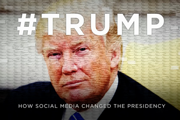 #TRUMP: HOW SOCIAL MEDIA CHANGED THE PRESIDENCY